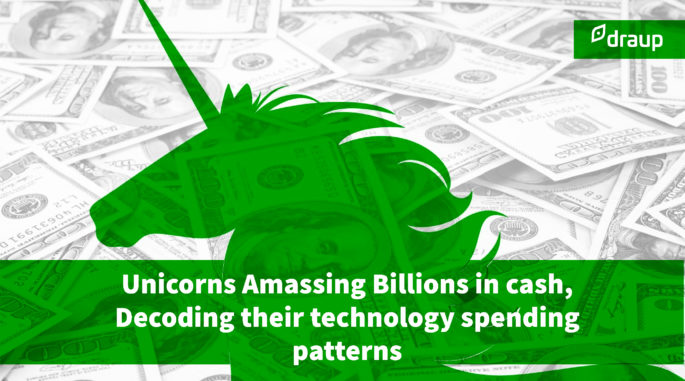 Unicorns Amassing Billions in cash, Decoding their technology spending patterns