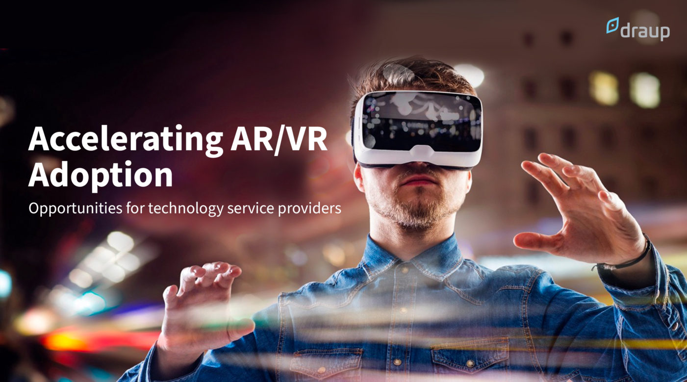 Accelerating AR/VR Adoption: Opportunities for technology service providers