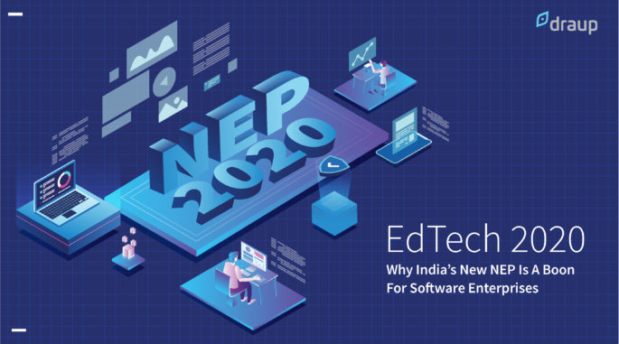 EdTech 2020: Why India's New NEP Is A Boon For Software Enterprises