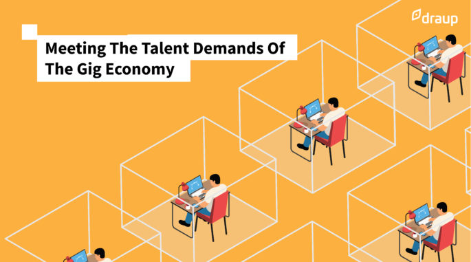 Meeting The Talent Demands Of The Gig Economy