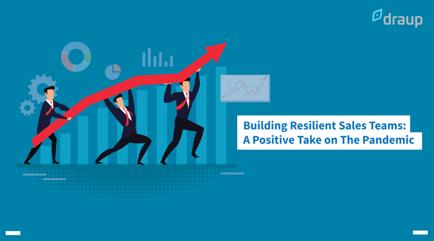 Building Resilient Sales Teams: A Positive Take on The Pandemic