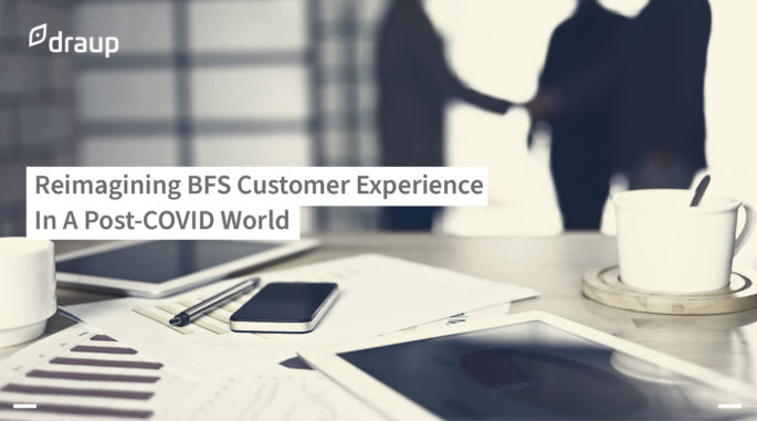 Reimagining BFS Customer Experience In A Post-COVID World