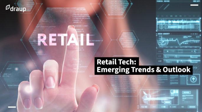 Retail Tech: Emerging Trends & Outlook