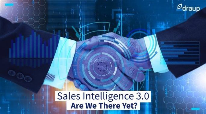 Sales Intelligence 3.0 – Are We There Yet?