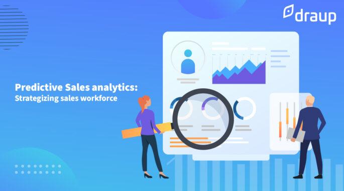Predictive Sales analytics: Strategizing sales workforce