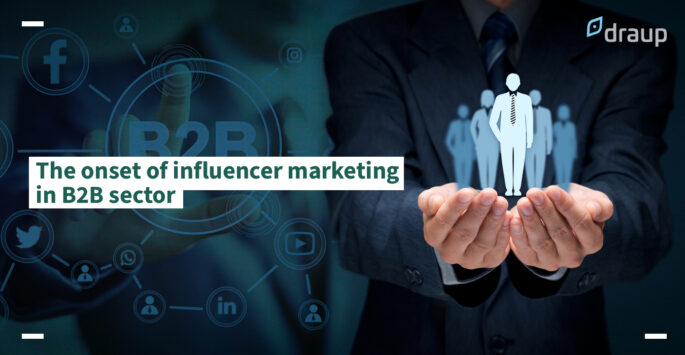 The onset of influencer marketing in the B2B sector