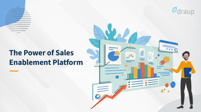 The Power of Sales Enablement Platform. Why do You Need it?