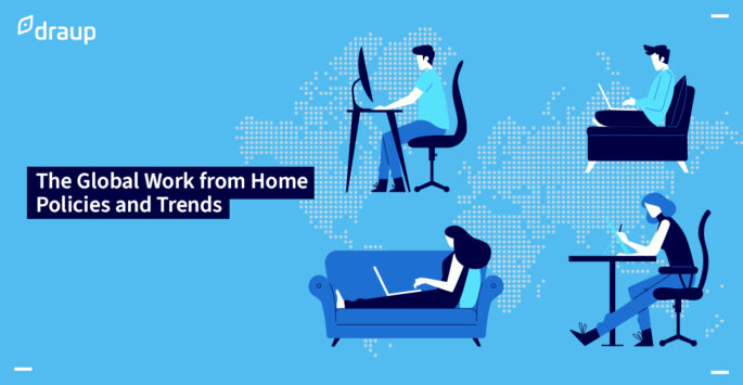 Global Trends and a Teardown of the Existing Work from Home Policies