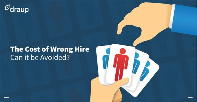 The Cost of Wrong Hire: Can it be Avoided?