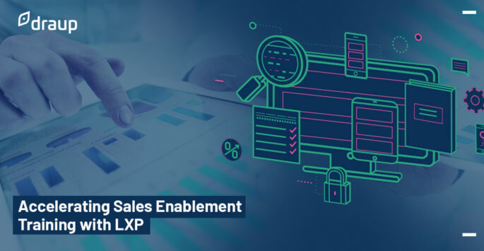 Learning Experience Platform (LXP): How Will it Accelerate Sales Enablement Training?