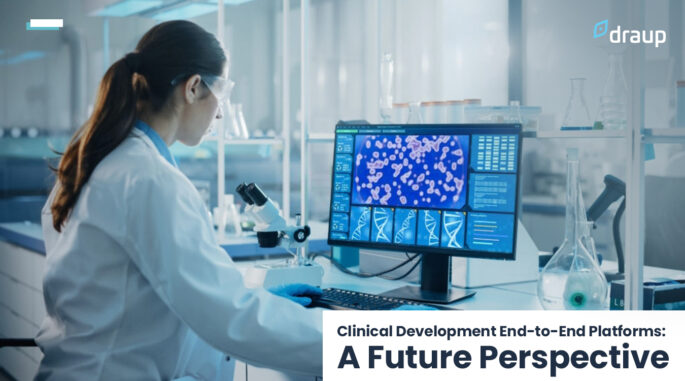 Clinical Development End-to-end Platforms: A Future Perspective