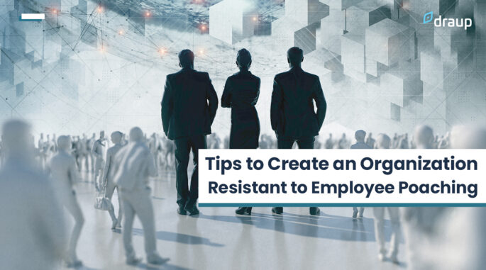 Tips to Prevent High-Potential Employee Poaching