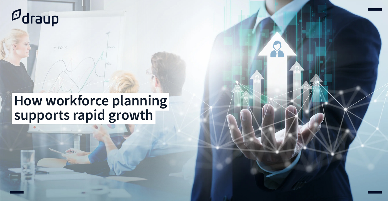 How Workforce Planning Supports Rapid Growth