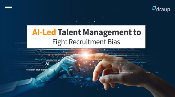 How AI-Led Talent Management is Helping Organizations Fight Recruitment Bias