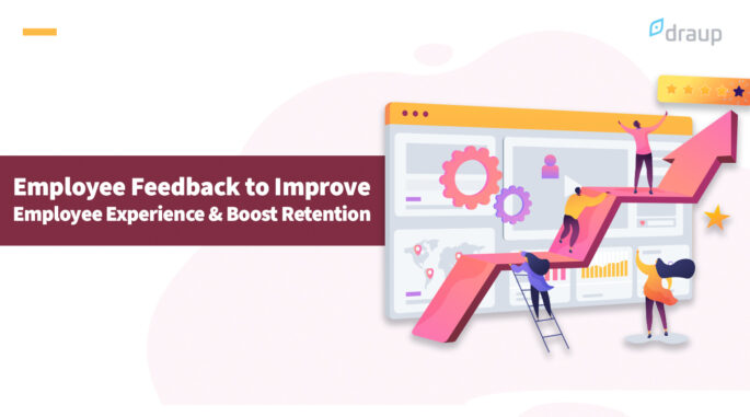 Employee Feedback to Improve Employee Experience & Boost Retention