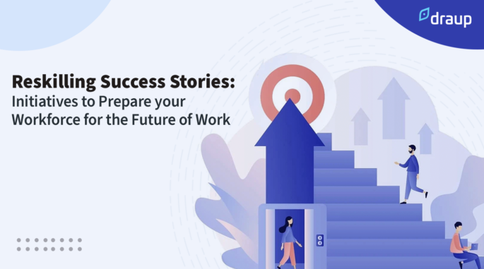 Reskilling Success Stories: Initiatives to Prepare your Workforce for the Future of Work